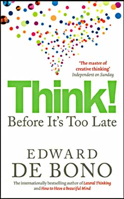 Think Before It's Too Late Edward de Bono