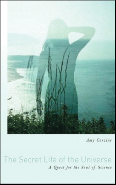 The Secret Life of the Universe by Amy Corzine