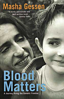 Blood Matters: A Journey Along the Genetic Frontier by Masha Gessen